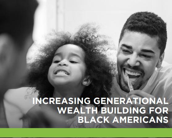 Increasing Generational Wealth Building for Black Americans